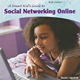 A Smart Kid's Guide to Social Networking Online (Kids Online (Paper))