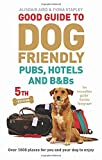 img - for Good Guide to Dog Friendly Pubs, Hotels and B&Bs book / textbook / text book