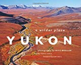 Teresa Earle Yukon: A Wilder Place
