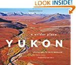 Yukon: A Wilder Place