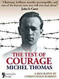 img - for The Test Of Courage: Michel Thomas: A Biography Of The Holocaust Survivor And Nazi-Hunter By Christopher Robbins book / textbook / text book