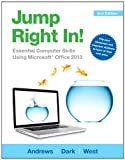 Jump Right In: Essential Computer Skills Using Microsoft Office 2013 (2nd Edition)