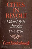 img - for Cities in Revolt Urban Life in America, 1743-1776 (Galaxy Books) book / textbook / text book
