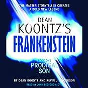 Frankenstein, Book One: Prodigal Son | [Dean Koontz, Kevin J. Anderson]