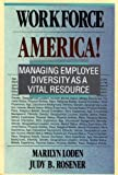Workforce America!: Managing Employee Diversity as a Vital Resource