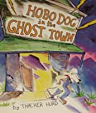 Hobo Dog in the Ghost Town
