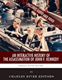 An Interactive History of the Assassination of John F. Kennedy