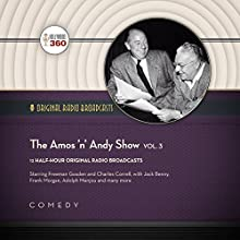 The Amos 'n' Andy Show, Vol. 3 Radio/TV Program Auteur(s) :  Hollywood 360 Narrateur(s) : Freeman Gosden, Charles Correll,  full cast