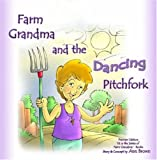 Farm Grandma and the Dancing Pitchfork