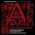 La lettera scarlatta Audiobook by Nathaniel Hawthorne Narrated by Fabio Bezzi