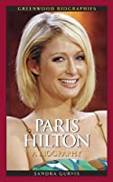 Paris Hilton: A Biography Front Cover