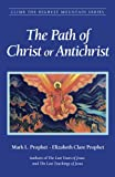 PATH OF CHRIST OR ANTICHRIST (Climb the Highest Mountain)