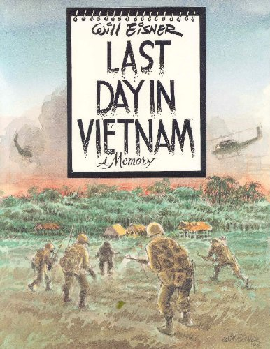 Last Day In Vietnam by Will Eisner