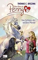 Sieben Pfoten für Penny - Das Schloss der weißen Pferde von Egmont Schneiderbuch