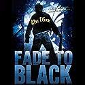 Fade To Black Hörbuch von Alex Flinn Gesprochen von: Frederic Basso, Jesse Einstein, Mia Chiaromonte