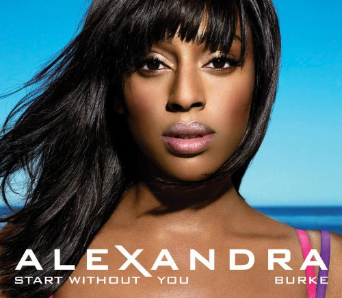 Alexandra Burke - Start Without You Lyrics - Lyrics2You