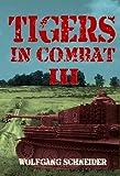 Tigers In Combat Volume 3: Operation, Training, Tactics