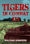 Tigers In Combat Volume 3: Operation,...