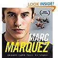 Marc Marquez: Dreams Come True: My Story