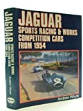 img - for Jaguar: Sports Racing and Works Competition Cars from 1954 (A Foulis motoring book) book / textbook / text book