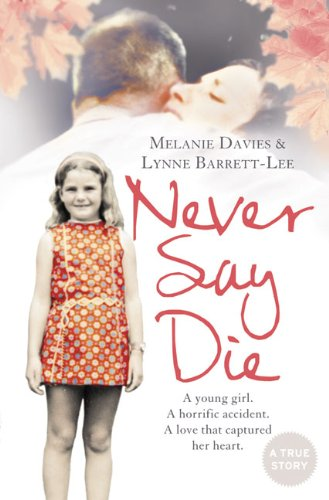 Never Say Die: Melanie Davies, Lynne Barrett-Lee: Amazon.com: Books