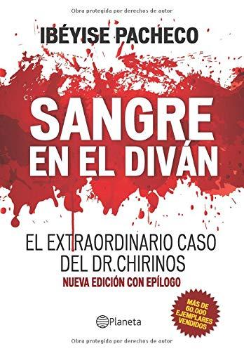 SANGRE EN EL DIVÁN El extraordinario caso del Dr. Chirinos  [Pacheco, Ibéyise] (Tapa Blanda)