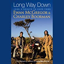 Long Way Down Audiobook by Ewan McGregor, Charley Boorman Narrated by Mark Bonnar, Rupert Degas