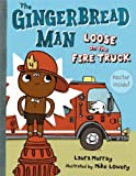 The Gingerbread Man Loose on the Fire Truck (0399257799) by Murray, Laura