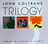 John Coltrane Trilogy - My Favourite Things/Plays The Blues/Ole Coltrane