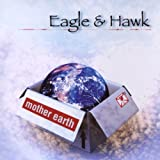 echange, troc Eagle & Hawk - Mother Earth