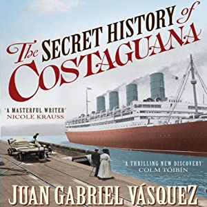 The Secret History of Costaguana Audiobook