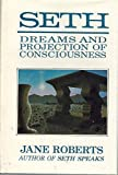 Seth, Dreams and Projections of Consciousness (0913299251) by Seth