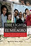 The Lights of El Milagro: How One Charter School's Revolt Could Transform Public Education