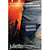 Morning Neurosis: The mostly true story of a girl trying to reconcile her rock n' roll roots with a new reality