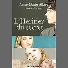 L'Héritier du secret | Livre audio Auteur(s) : Anne-Marie Allard Narrateur(s) : Charlotte Girard