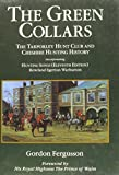 Gordon Fergusson The Green Collars: Tarporley Hunt Club and Cheshire Hunting History