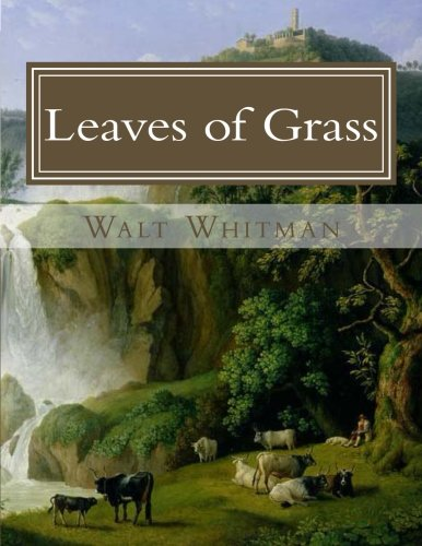 an analysis of leaves of grass by walt whitman