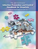 img - for The Joint Commission Infection Prevention and Control Handbook for Hospitals book / textbook / text book