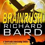 BRAINRUSH, a Thriller: Book 1