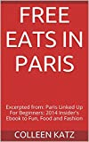 img - for Free Eats In Paris: Excerpted from: Paris Linked Up For Beginners: 2014 Insider's Ebook to Fun, Food and Fashion book / textbook / text book
