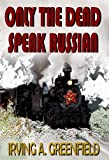 img - for Only the Dead Speak Russian book / textbook / text book