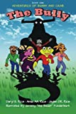 img - for Adventures of Bunny and Crab: The Bully Book 1: Volume 1 by Daryl E. Rice (2015-09-09) book / textbook / text book