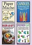 Crafts: 4 in 1 Crafting Box Set: Book 1: Paper Mache + Book 2: C