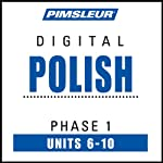 Polish Phase 1, Unit 06-10: Learn to Speak and Understand Polish with Pimsleur Language Programs | Pimsleur