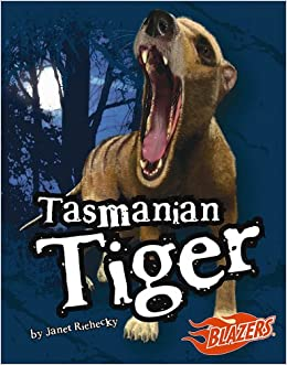 Tasmanian Tiger (Extinct Monsters) Library Binding – September 1