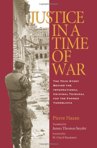 Justice in a Time of War: The True Story Behind the...