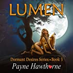 Lumen: Dormant Desires, Book 3 | Payne Hawthorne