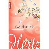 """Goldst�ck: Romanvon """"Anne Hertz"""""""