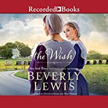 The Wish Audiobook by Beverly M. Lewis Narrated by Christina Moore, Stina Nielsen