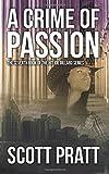 A Crime of Passion (Joe Dillard Series Book 7) (Volume 7)